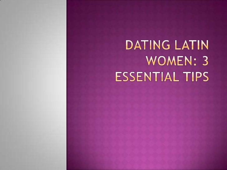 Latin dating tips