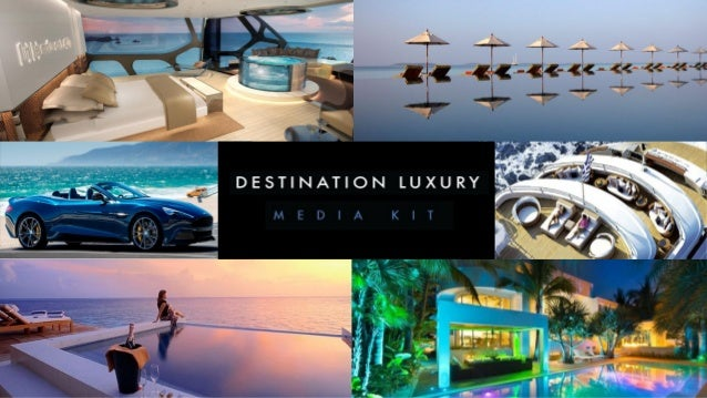 OUR MISSION We strive to be the most progressive luxury media brand in the world. Destination Luxury inspires and cultivat...