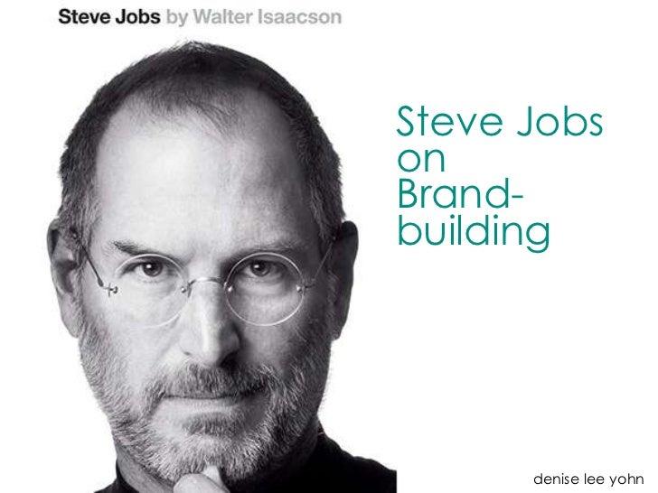 Steve JobsonBrand-building      denise lee yohn