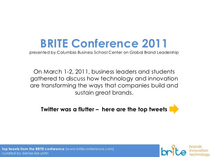 1                     BRITE Conference 2011               presented by Columbia Business School Center on Global Brand Lea...