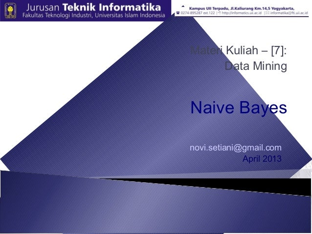 novi.setiani@gmail.comApril 2013Materi Kuliah – [7]:Data MiningNaive Bayes