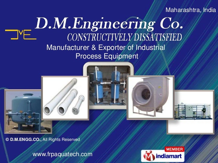 Maharashtra, India <br />Manufacturer & Exporter of Industrial <br />Process Equipment<br />© D.M.ENGG.CO., All Rights Res...