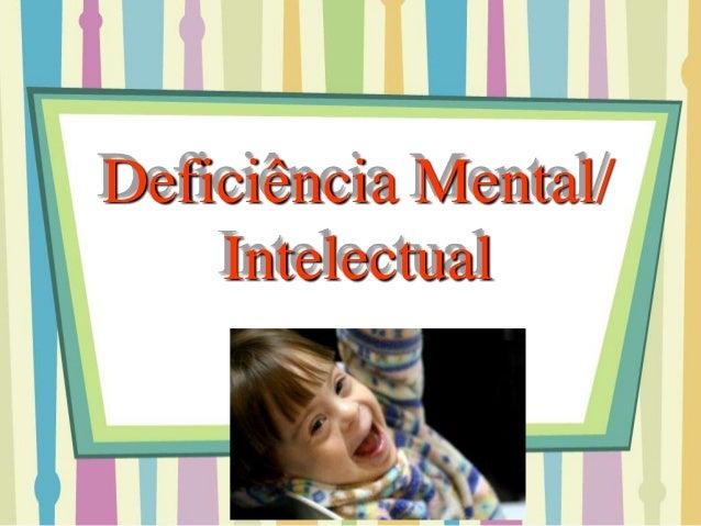 Deficiência Mental/  Intelectual