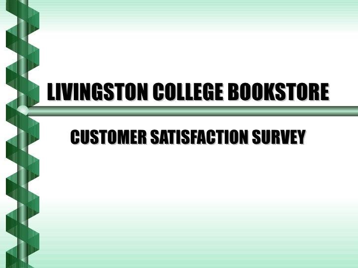 LIVINGSTON COLLEGE BOOKSTORE   CUSTOMER SATISFACTION SURVEY