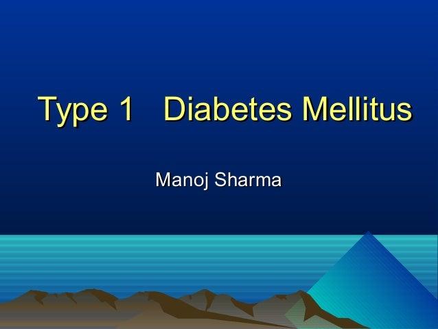 Type 1 Diabetes Mellitus Manoj Sharma