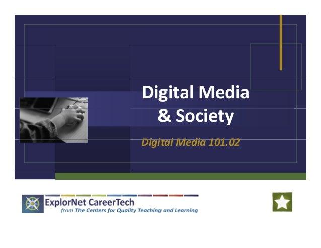 Digital Media & Society Di it l M di 101 02Digital Media 101.02