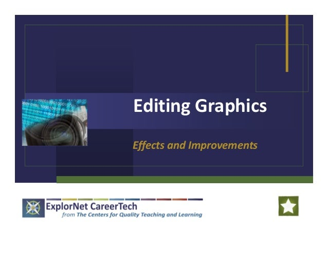 Editing Graphics Effects and Improvements
