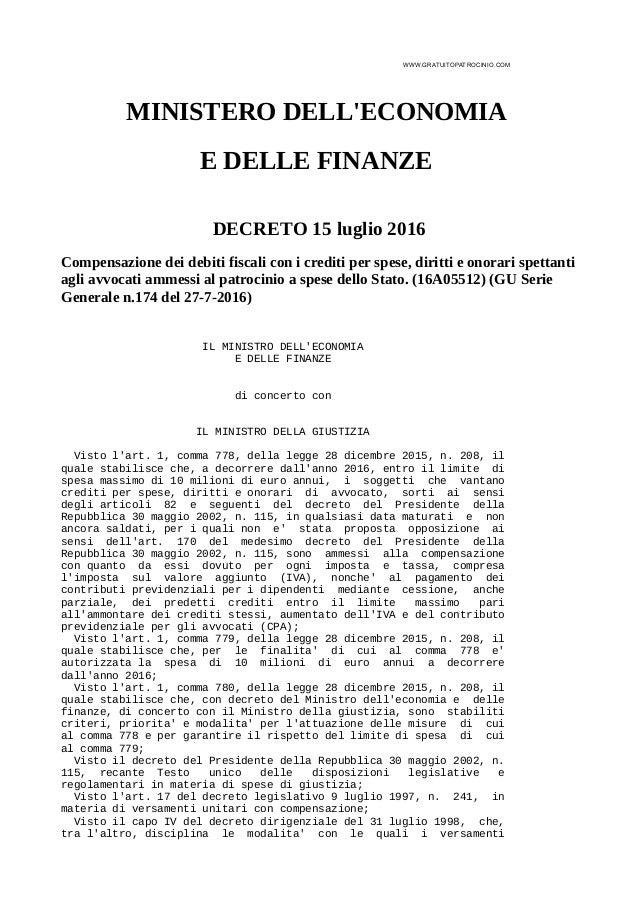WWW.GRATUITOPATROCINIO.COM MINISTERO DELL'ECONOMIA E DELLE FINANZE DECRETO 15 luglio 2016 Compensazione dei debiti fiscali...