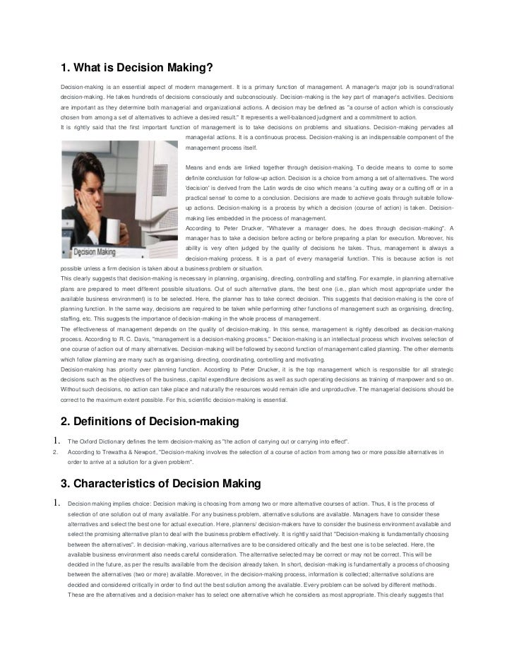 1. What is Decision Making?     Decision-making is an essential aspect of modern management. It is a primary function of m...