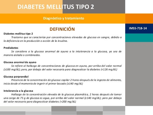 Diabetes mellitus tipo 2 Trastorno que se caracteriza por concentraciones elevadas de glucosa en sangre, debido a la defic...