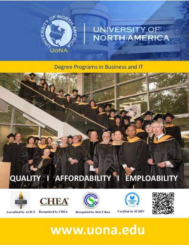 Degree Programs in Business and IT www.uona.edu Accredited by ACICS Certified by SCHEVRecognized by DoE ChinaRecognized by...