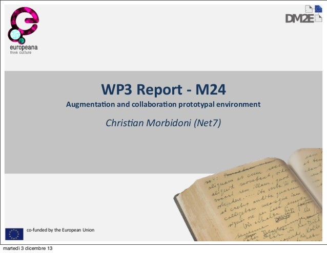 WP3	   Report	   -­‐	   M24 Augmenta5on	   and	   collabora5on	   prototypal	   environment  Chris&an	   Morbidoni	   (Net...