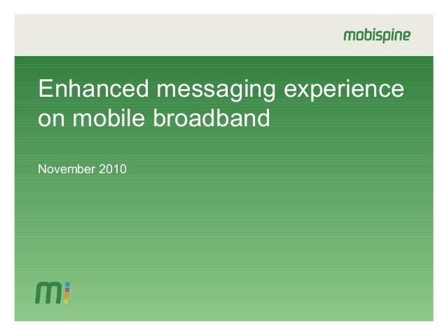 Enhanced messaging experience on mobile broadband November 2010