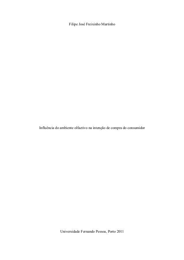 Filipe José Freixinho Martinho  Influência do ambiente olfactivo na intenção de compra do consumidor  Universidade Fernand...