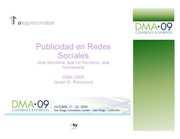 Publicidad en Redes       Sociales Que funciona, que no funciona, que            funcionará             DMA 2009        Ja...