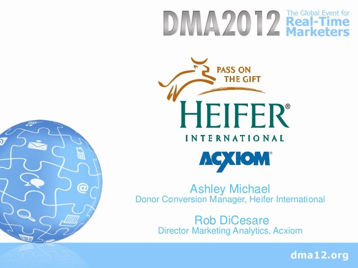 Ashley MichaelDonor Conversion Manager, Heifer International              Rob DiCesare     Director Marketing Analytics, A...