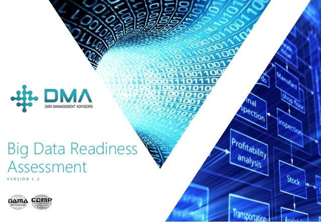 P A G E 1 Big Data Readiness Assessment V E R S I O N 1 . 2
