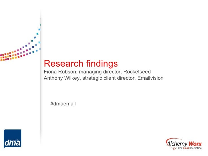 Research findingsFiona Robson, managing director, RocketseedAnthony Wilkey, strategic client director, Emailvision  #dmaem...