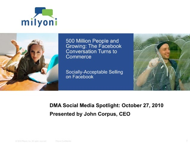 500 Million People and Growing:  The Facebook  Conversation Turns to Commerce  Socia   y—Acceptab  e Selling on Facebook  ...