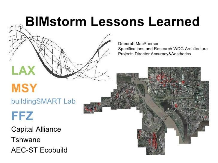 LAX MSY buildingSMART Lab FFZ Capital Alliance Tshwane AEC-ST Ecobuild BIMstorm Lessons Learned Deborah MacPherson Specifi...