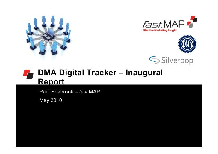 DMA Digital Tracker – Inaugural Report Paul Seabrook – fast.MAP May 2010