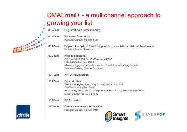 DMAEmail+ - a multichannel approach togrowing your list08.30am   Registration & refreshments09.00am   Welcome from chair  ...