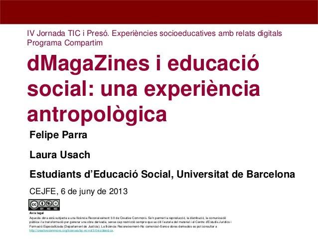 dMagaZines i educaciósocial: una experiènciaantropològicaFelipe ParraLaura UsachEstudiants d'Educació Social, Universitat ...