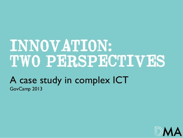 INNOVATION: TWO PERSPECTIVES A case study in complex ICT