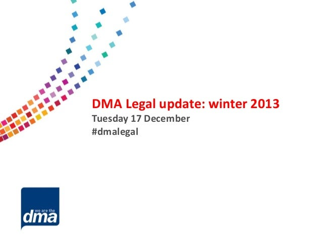 Data protection 2013 DMA Legal update: winter 2013 Tuesday 17 December #dmalegal 8 February Friday #dmadata  Supported by