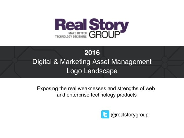@realstorygroup 2016 Digital & Marketing Asset Management Logo Landscape Exposing the real weaknesses and strengths of w...