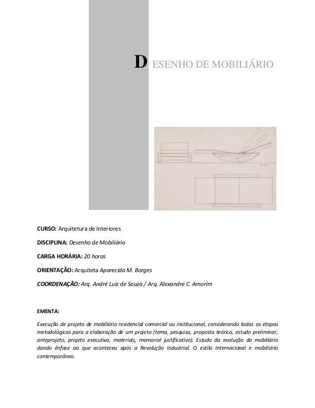 D ESENHO DE MOBILIÁRIO CURSO: Arquitetura de Interiores DISCIPLINA: Desenho de Mobiliário CARGA HORÁRIA: 20 horas ORIENTAÇ...