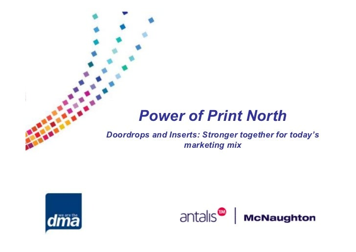 Power of Print NorthDoordrops and Inserts: Stronger together for today's                  marketing mix