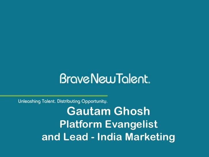 Gautam Ghosh   Platform Evangelistand Lead - India Marketing