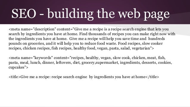 """SEO - building the web page <meta name=""""description"""" content=""""Give me a recipe is a recipe search engine that lets you sea..."""