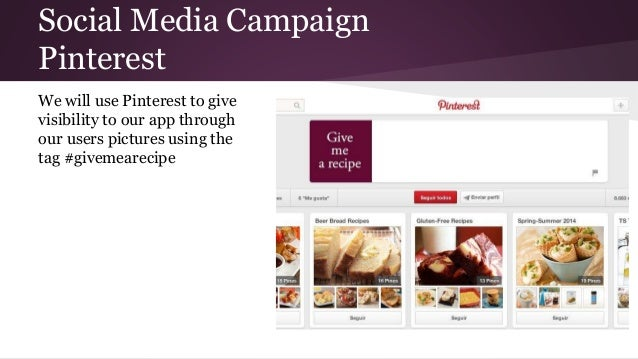 Social Media Campaign Pinterest We will use Pinterest to give visibility to our app through our users pictures using the t...