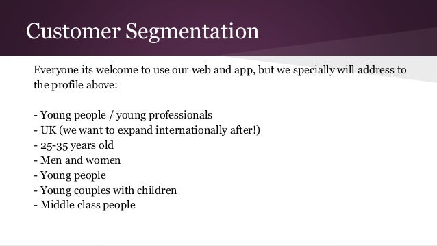 Customer Segmentation Everyone its welcome to use our web and app, but we specially will address to the profile above: - Y...