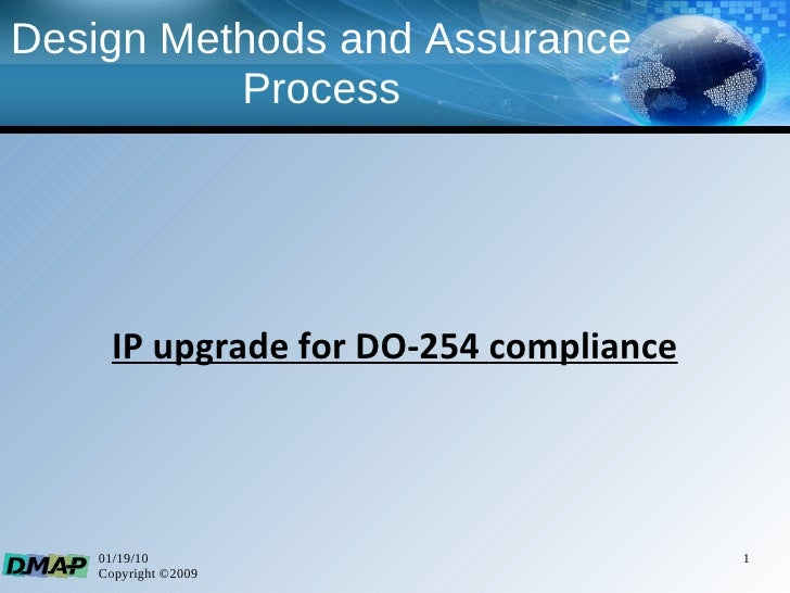 Design  Methods   and  Assurance  Process IP  upgrade  for DO-254  compliance