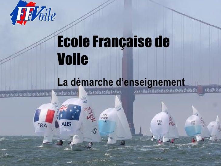 Ecole Française deVoileLa démarche d'enseignement