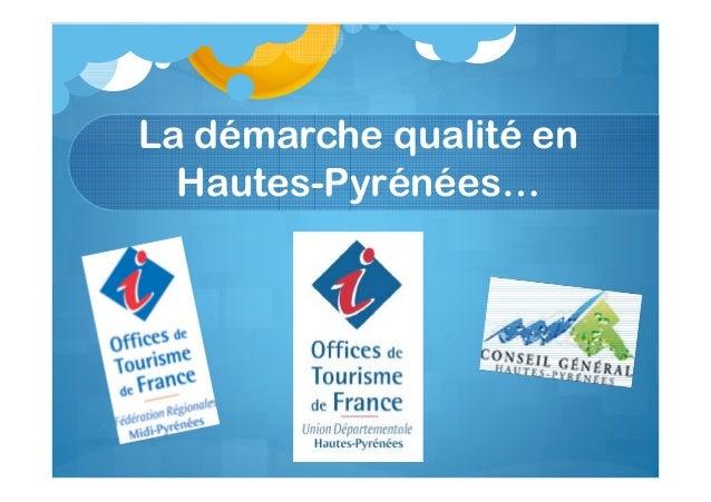 La démarche qualité en Hautes-Pyrénées…