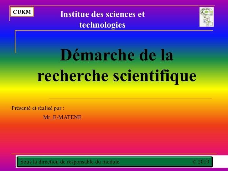 CUKM                       Institue des sciences et                             technologies                  Démarche de ...