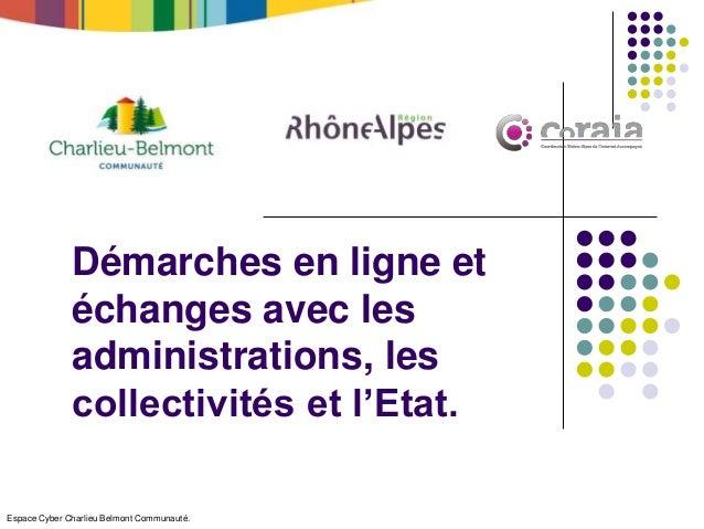 Espace Cyber Charlieu Belmont Communauté. Démarches en ligne et échanges avec les administrations, les collectivités et l'...