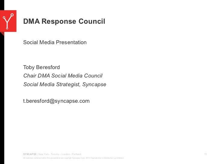 DMA Response CouncilSocial Media PresentationToby BeresfordChair DMA Social Media CouncilSocial Media Strategist, Syncapse...