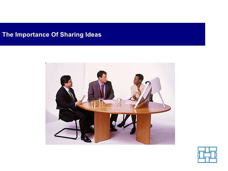 The Importance Of Sharing Ideas