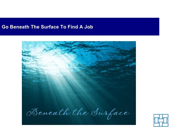 Go Beneath The Surface To Find A Job