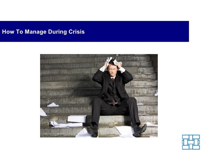 How To Manage During Crisis
