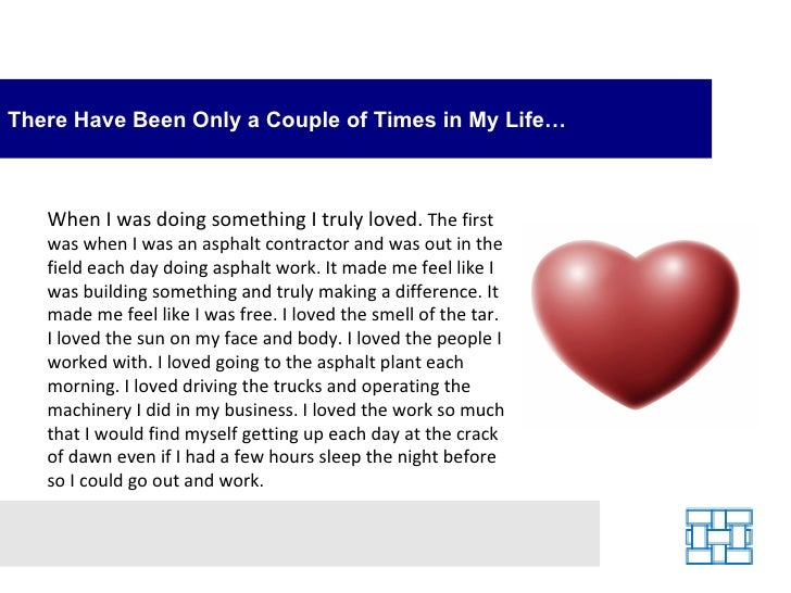 There Have Been Only a Couple of Times in My Life…       When I was doing something I truly loved. The first    was when I...