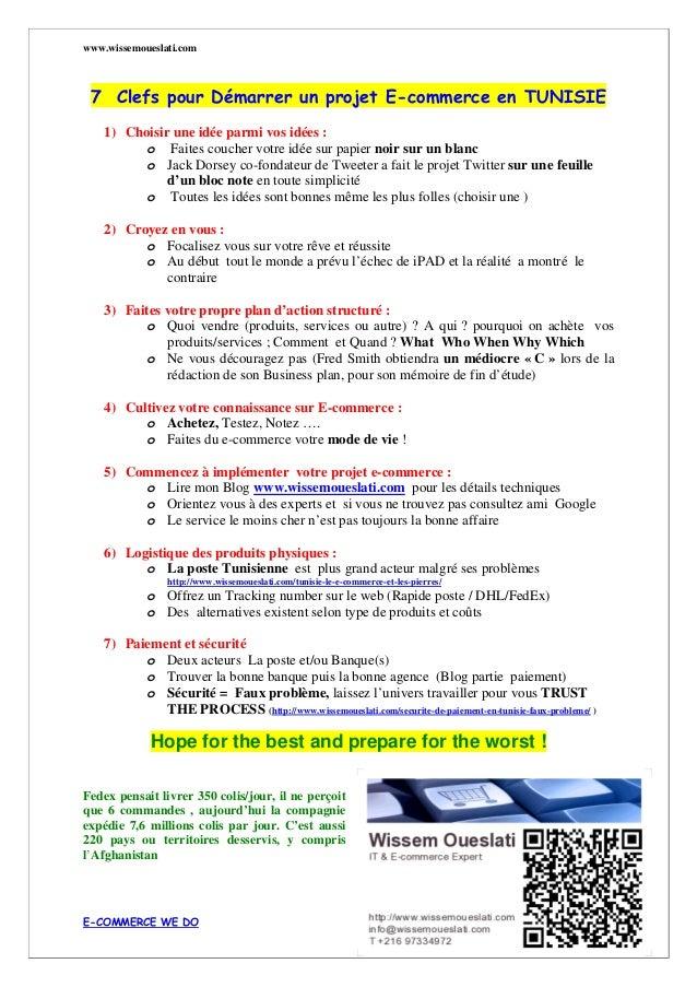 www.wissemoueslati.com E-COMMERCE WE DO 7 Clefs pour Démarrer un projet E-commerce en TUNISIE 1) Choisir une idée parmi vo...