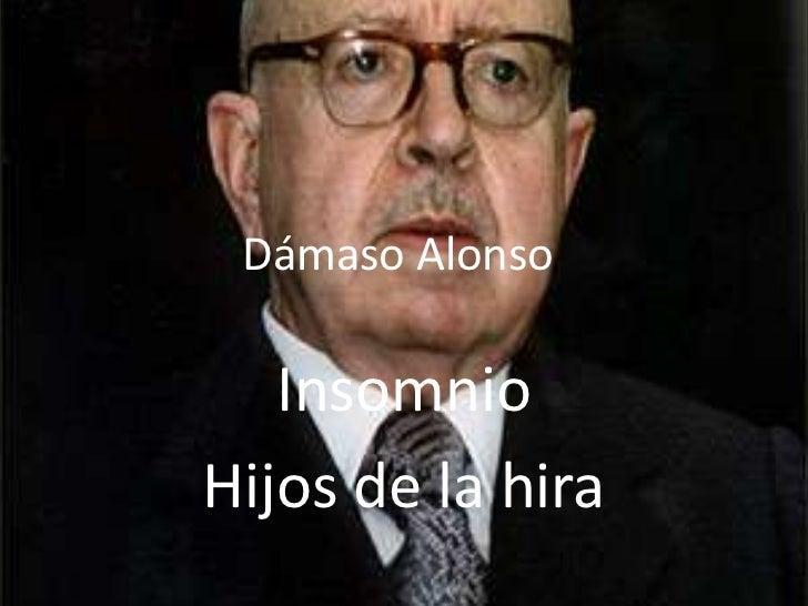 Dámaso Alonso<br />Insomnio<br />Hijos de la hira<br />