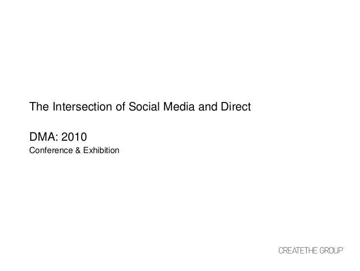 The Intersection of Social Media and Direct<br />DMA: 2010<br />Conference & Exhibition<br />