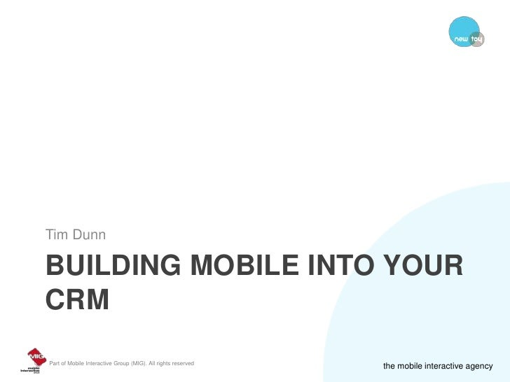 Building Mobile into your CRM<br />Tim Dunn<br />